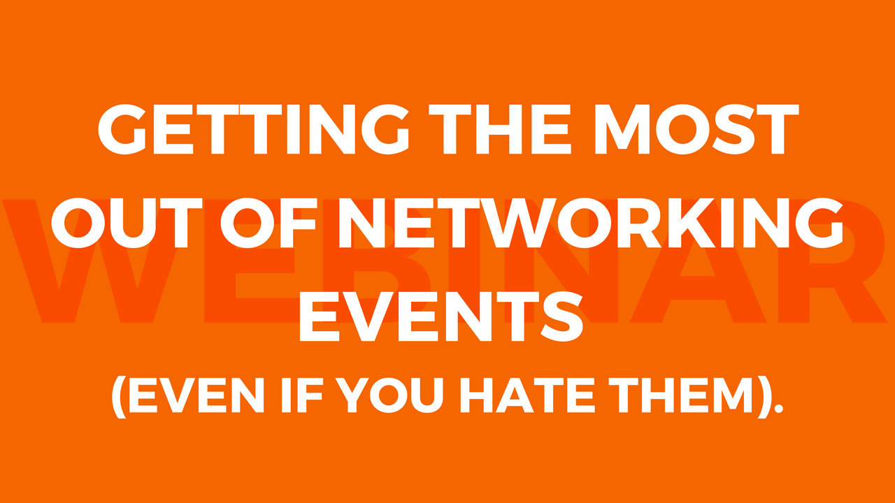 Title - Getting the Most out of networking events