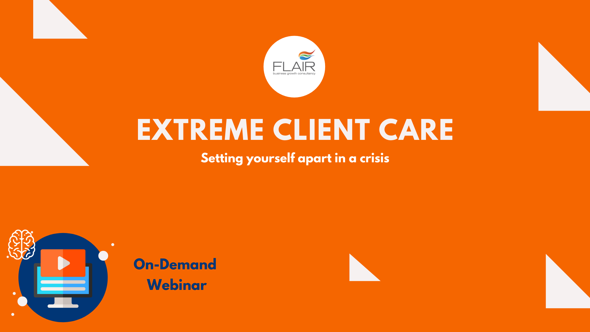 Webinar Title Cover - Extreme Client Care in a Crisis